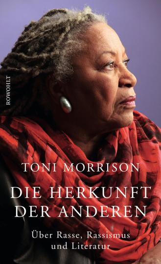 Toni Morrison. Die Herkunft der anderen. Über Rasse, Rassismus und Literatur.