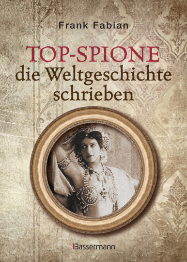 Top-Spione, die Weltgeschichte schrieben.