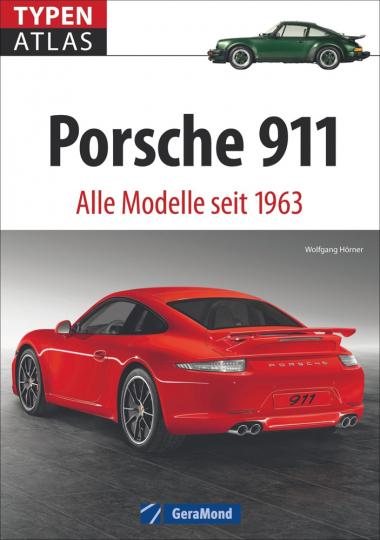 Typenatlas Porsche 911. Alle Modelle seit 1963.