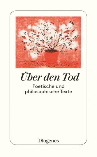 Über den Tod. Poetisches und Philosophisches von Homer, Boccaccio, Erasmus, Montaigne etc.