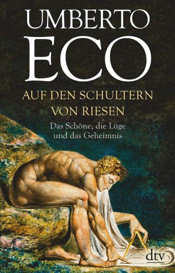 Umberto Eco. Auf den Schultern von Riesen. Das Schöne, die Lüge und das Geheimnis.