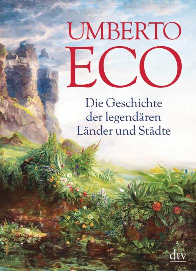 Umberto Eco. Die Geschichte der legendären Länder und Städte.