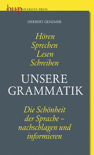 Unsere Grammatik. Die Schönheit der Sprache - nachschlagen und informieren.