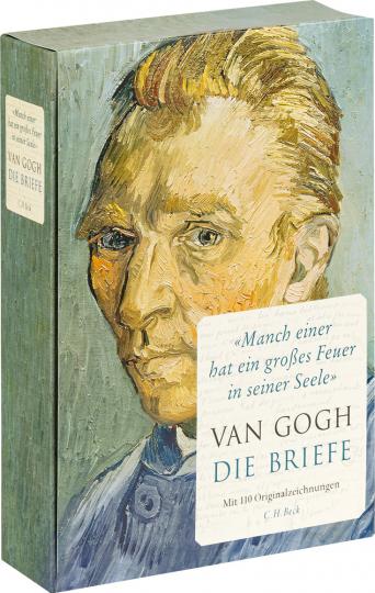 Van Gogh. Die Briefe. »Manch einer hat ein großes Feuer in seiner Seele«.