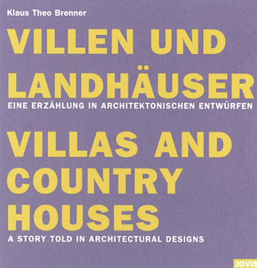 Villen und Landhäuser. Eine Erzählung in architektonischen Entwürfen