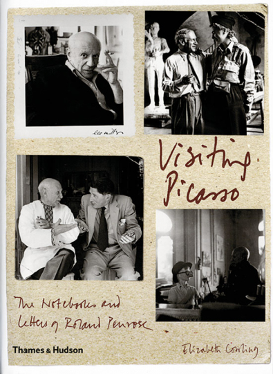 Visiting Picasso. The Notebooks and Letters of Roland Penrose.