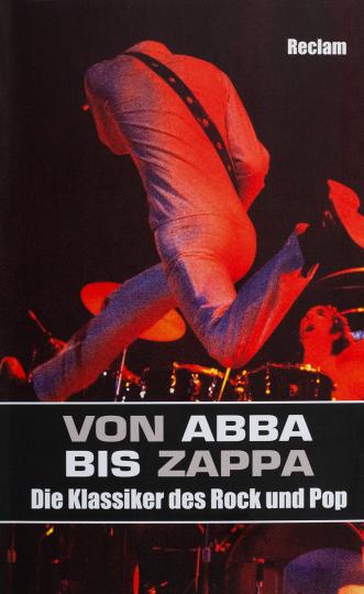 Von ABBA bis Zappa. Die Klassiker des Rock und Pop.