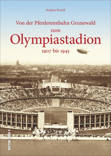 Von der Pferderennbahn Grunewald zum Olympiastadion. 1907 bis 1945.