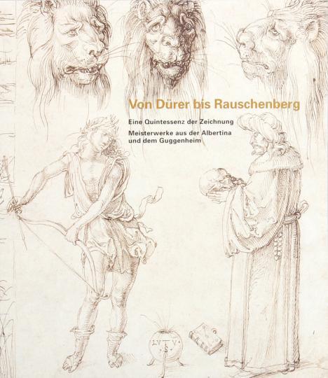 Von Dürer bis Rauschenberg. Eine Quintessenz der Zeichnungen.