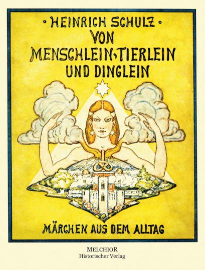 Von Menschlein, Tierlein und Dinglein. Märchen aus dem Alltag.