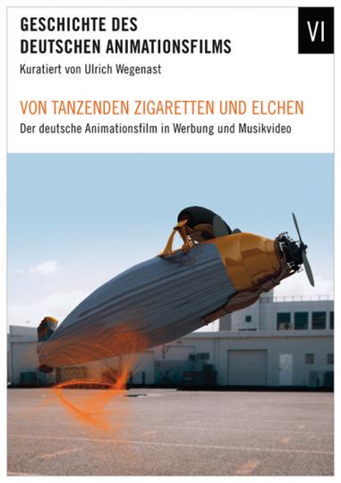 Von tanzenden Zigaretten und Elchen - Der deutsche Animationsfilm in Werbung und Musikvideo. DVD.
