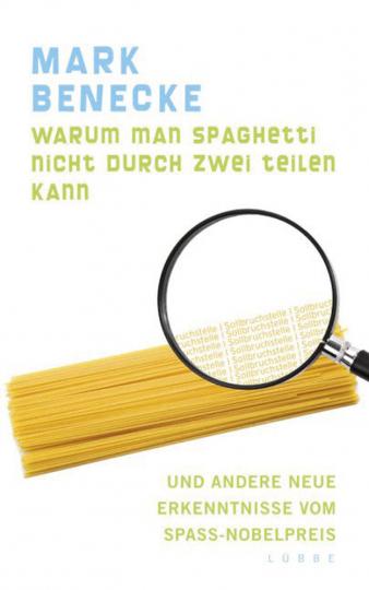 Warum man Spaghetti nicht durch zwei teilen kann. Und andere neue Erkenntnisse vom Spaß-Nobelpreis.