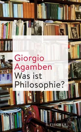 Giorgio Agamben. Was ist Philosophie?