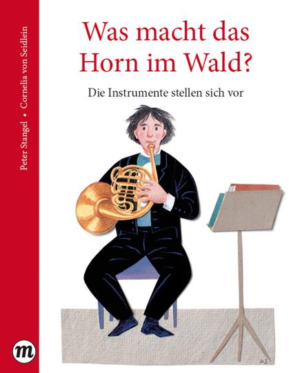 Was macht das Horn im Wald? Die Instrumente stellen sich vor.