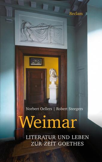 Weimar. Literatur und Leben zur Zeit Goethes.