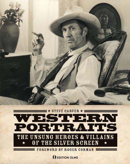 Western Portraits Of Great Character Actors. Die unbesungenen Helden & Schurken der Silberleinwand.