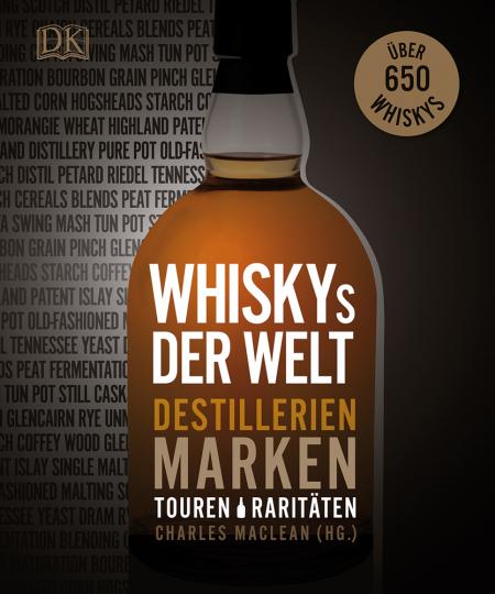 Whiskys der Welt. Destillerien, Marken, Touren, Raritäten.