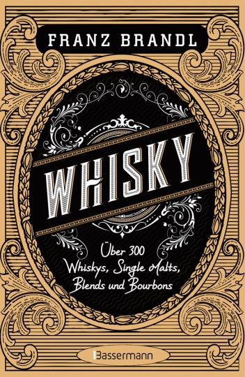 Whisky. Scotch, Irish, Single Malt, Blend, Bourbon, Tennessee und Rye.