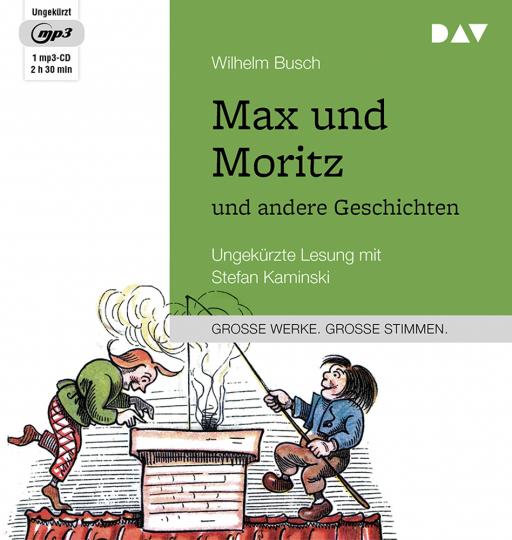 Wilhelm Busch. Max und Moritz und andere Geschichten. Ungekürzte Lesung. 1 mp3-CD.