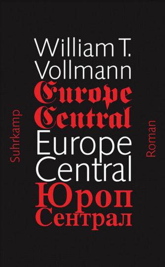 William T. Vollmann. Europe Central. Roman.