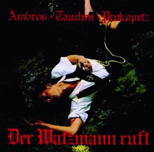 Wolfgang Ambros. Der Watzmann ruft. CD.