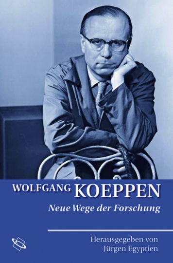Wolfgang Koeppen. Neue Wege der Forschung.