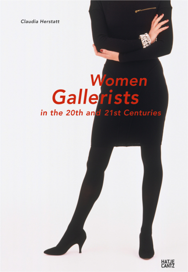 Women Gallerists in the 20th and 21st Centuries.