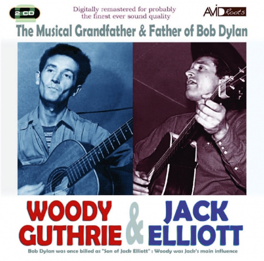 Woody Guthrie & Jack Elliott. The Musical Grandfather & Father Of Bob Dylan. 2 CDs.