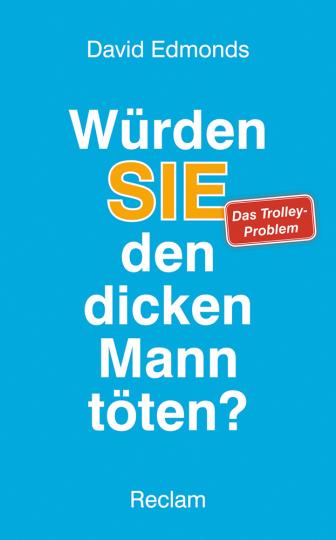 Würden SIE den dicken Mann töten? Das Trolley-Problem und was uns Ihre Antwort über Richtig und Falsch verrät.