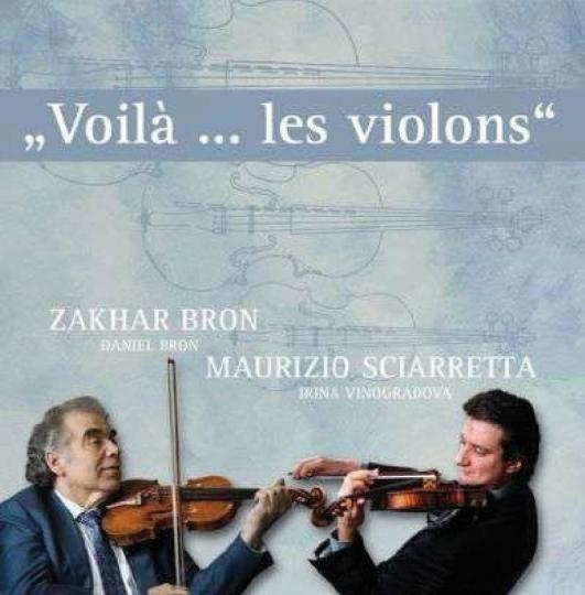 Zakhar Bron & Maurizio Sciarretta. Voila ... les violins. CD.