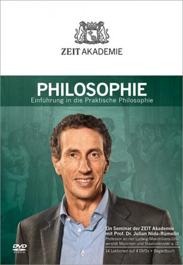 ZEIT Akademie - Philosophie. Einführung in die Praktische Philosophie. Ein Seminar.