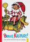 Bravo Kasperl. Eine lustige Geschichte für A-B-C-Schützen. Bild 1