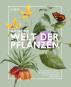 Die fremde Welt der Pflanzen. Von Humboldt bis Merian - die größten Pflanzenforscher und ihre Entdeckungen. Bild 1