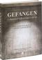 Gefangen. Leben und Hoffen hinter Gittern. Eine literarische Inventur aus drei Jahrhunderten. Bild 1