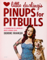 Little Darling's Pinups for Pitbulls. Ein Lob der liebenswertesten Hunde Amerikas. Bild 1