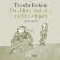 Theodor Fontane. Das Herz lässt sich nicht zwingen. Aphorismen. Bild 1