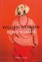 William Wegman. Being Human. Bild 1