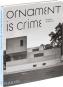 Ornament is crime. Ornament ist Verbrechen. Modernistische Architektur. Bild 2