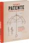 Patente Patente. Geniale Ideen, die unsere Welt veränderten. Bild 2