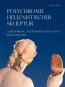 Polychromie hellenistischer Skulptur. Ausführung, Instandhaltung und Botschaften. Bild 2