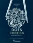 Dots Cooking. Experimental Asia. Experimentelle Küche aus Asien. Bild 3