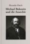 Ricarda Huch. Michael Bakunin und die Anarchie. Bild 4