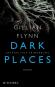 Gillian Flynn. Gone Girl: Das perfekte Opfer. Dark Places: Gefährliche Erinnerung. Cry Baby: Scharfe Schnitte. 3 Bände im Paket. Bild 5